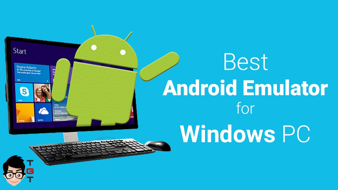Best Android Emulator For Pc Windows 10 8 1 8 7 By Nikhil Agrawal The Geek Tricks Medium