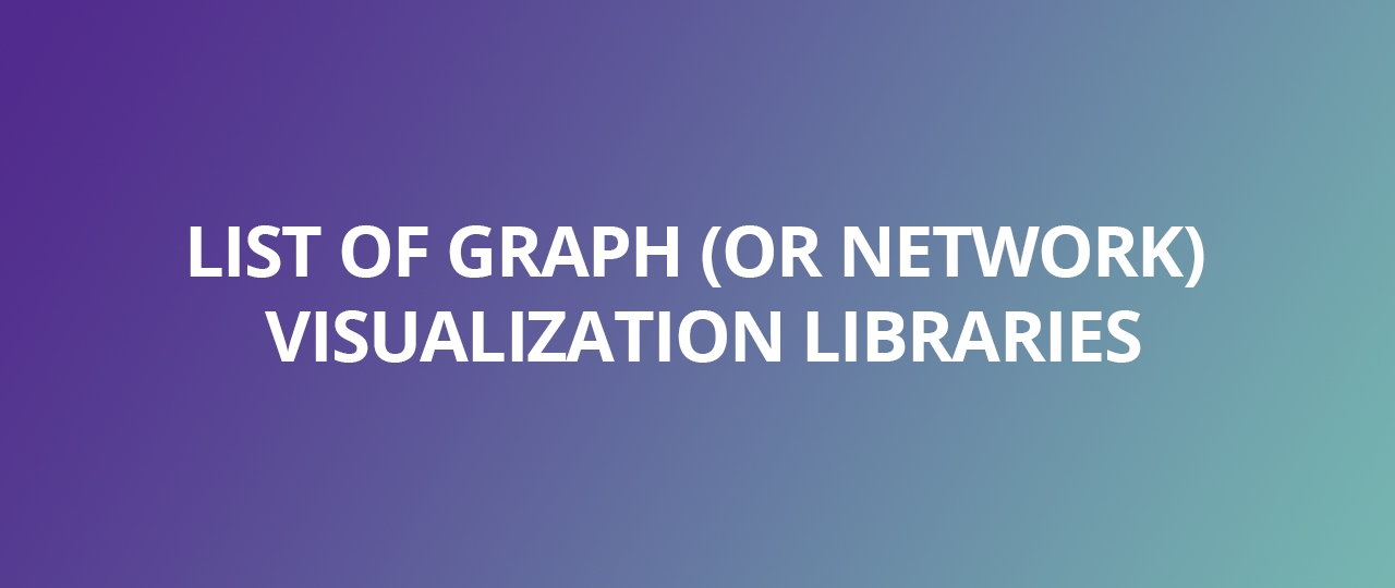 The list of graph visualization libraries - Elise Devaux