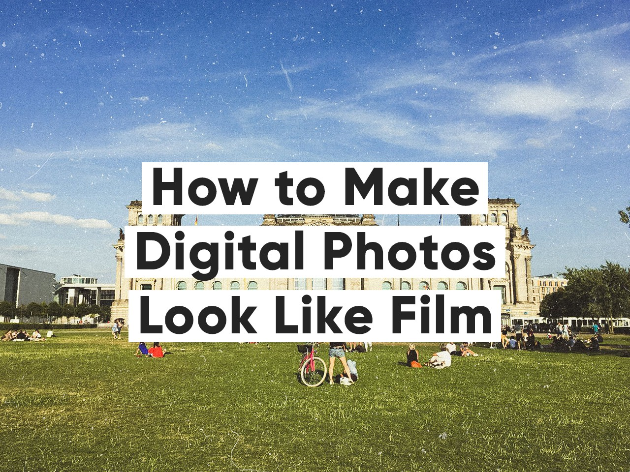 How to Make Digital Photos Look Like Film (Instructions with