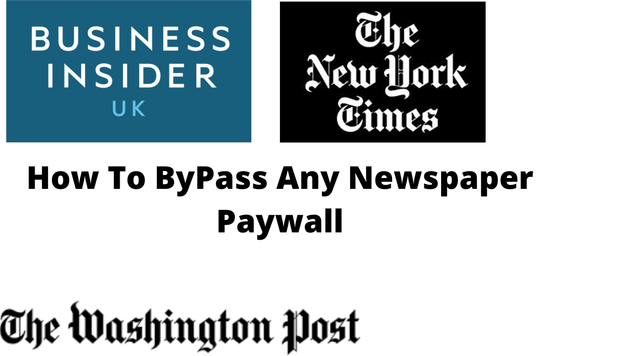 How To ByPass Any Newspaper Paywall