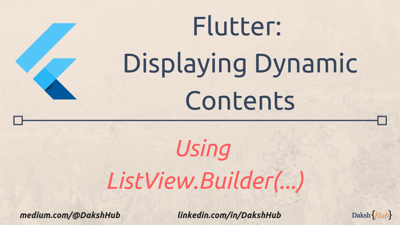 Flutter: Displaying Dynamic Contents using ListView builder