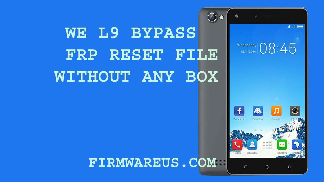 WE L9 BYPASS FRP RESET FILE WITHOUT ANY BOX - Bablu Mia - Medium
