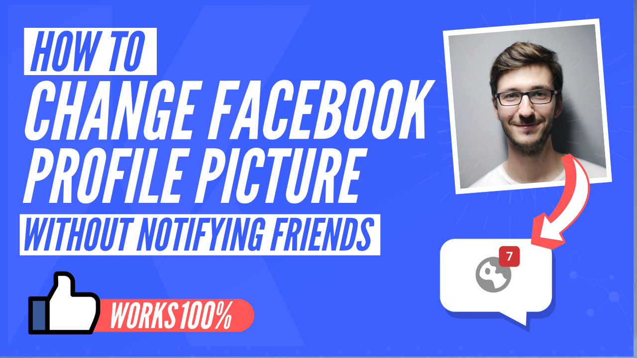 How to change your Facebook profile pic without notifying ...