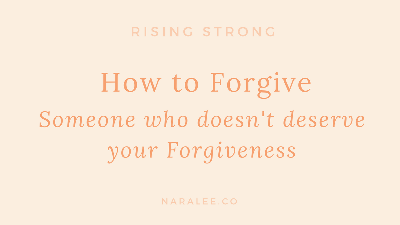 Forgiveness: How to Forgive Someone who Doesn't Deserve your