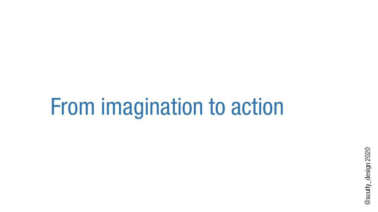 From imagination to action