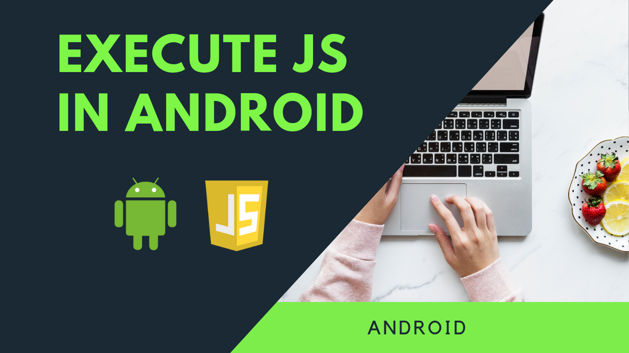 Execute Javascript inside Android - ProAndroidDev