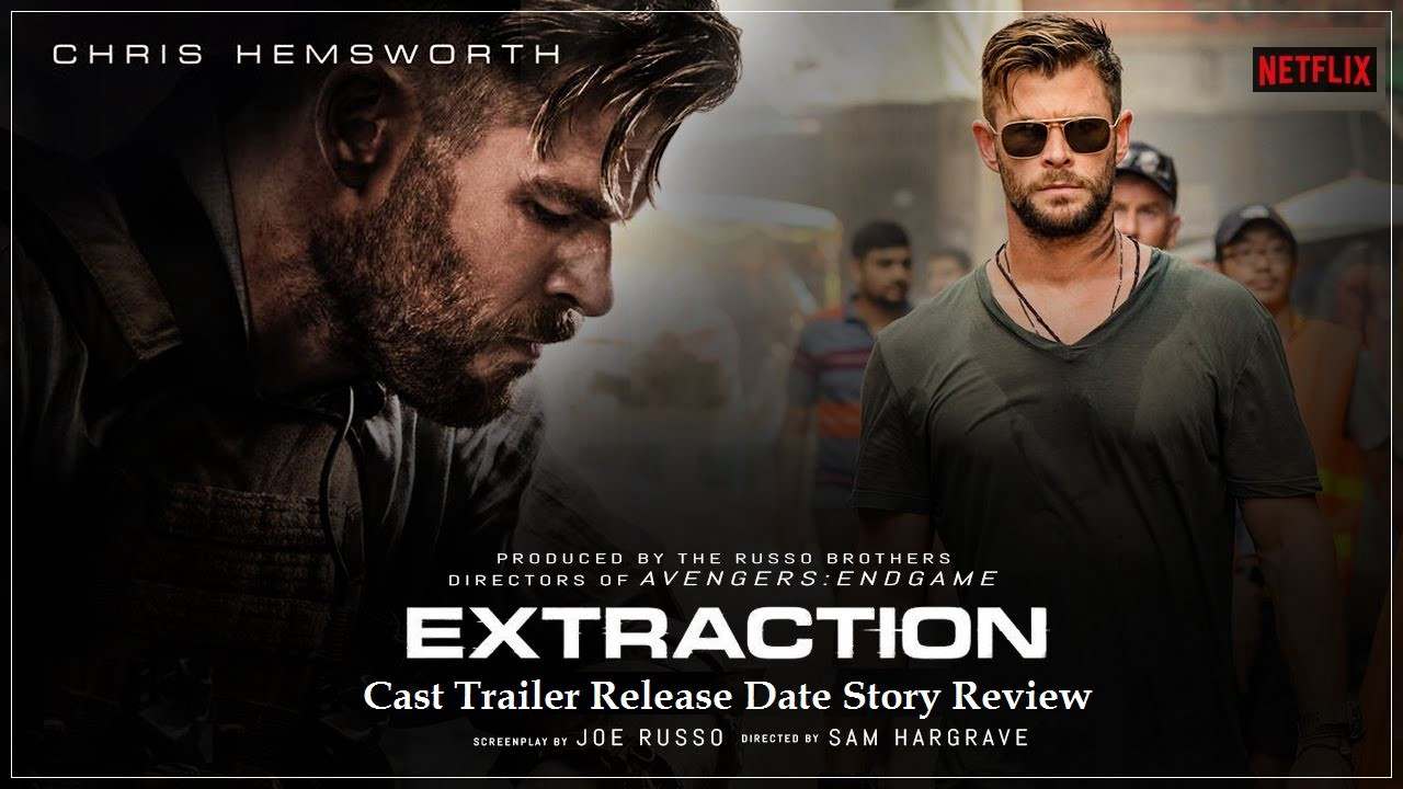 Extraction Movie Film Cast Trailer Release Date Story Review Netflix By Uslis Medium