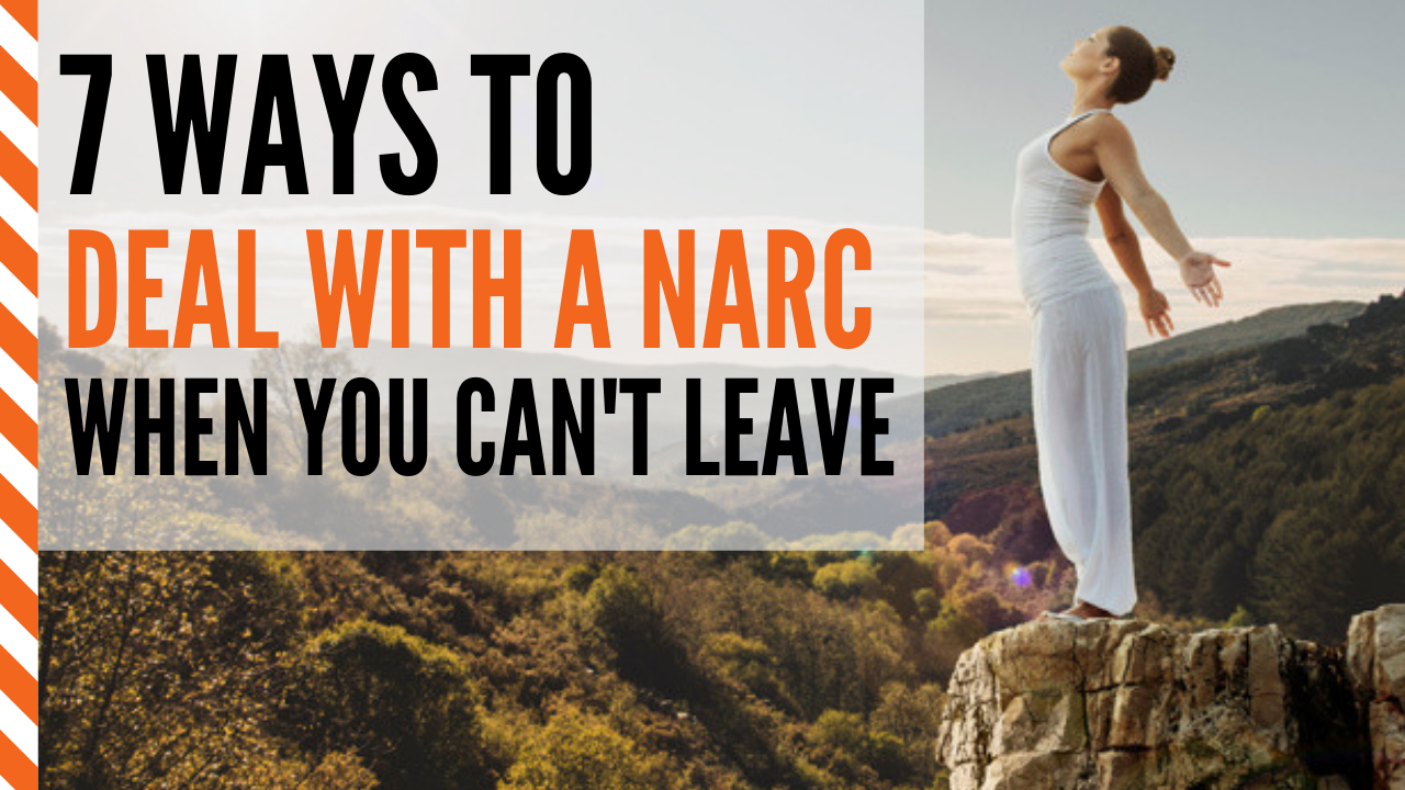 7 Effective Ways to deal with a Narcissist when you can't