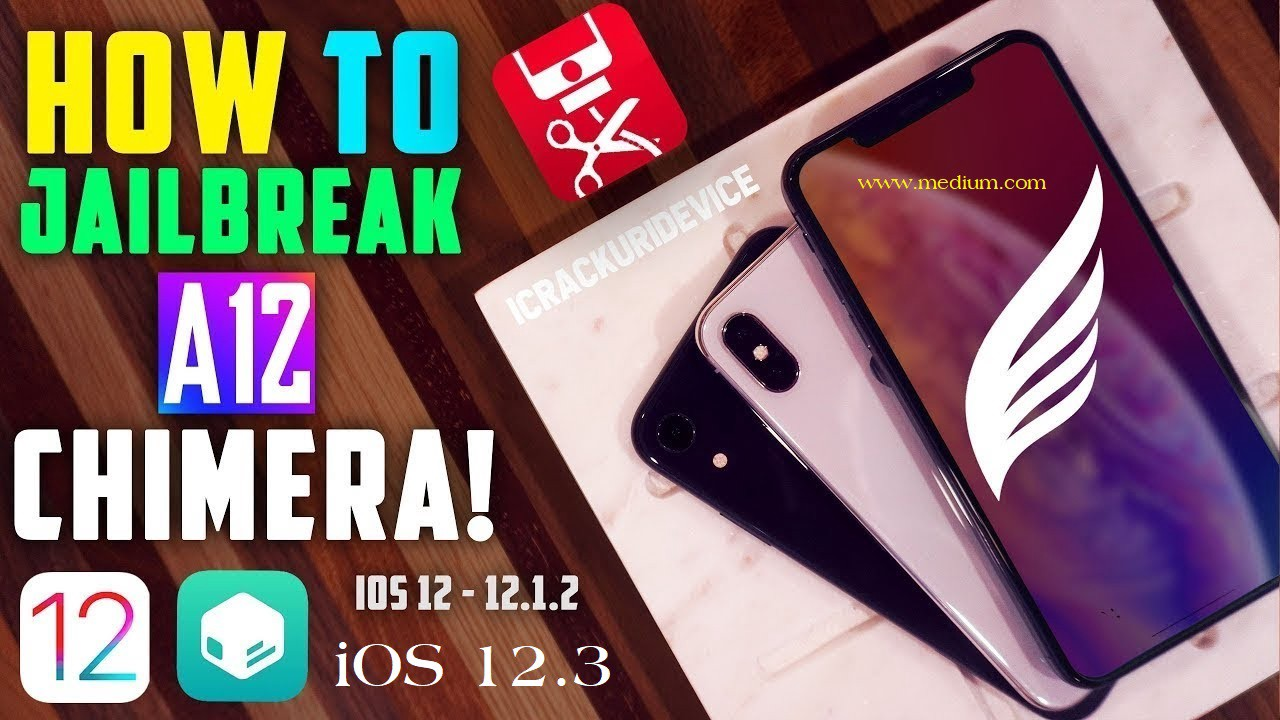 DOWNLOAD CHIMERA iOS 12 2 To iOS 12 3 JAILBREAK - suranga