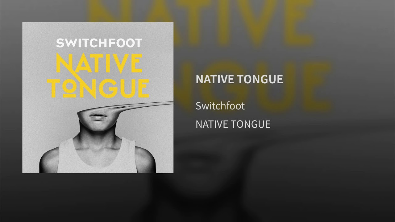 "Review: Switchfoot Album #11 ""Native Tongue"" — 5/10"
