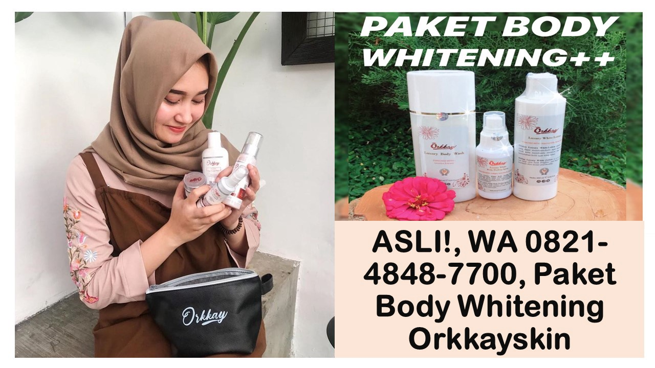 Asli Wa 0821 4848 7700 Paket Body Whitening Orkkayskin By Paket Body Whitening Medium