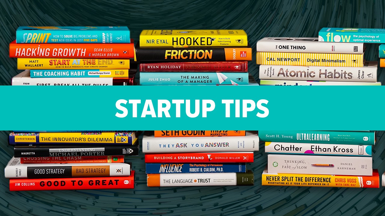 The Best Startup Tips And Advice