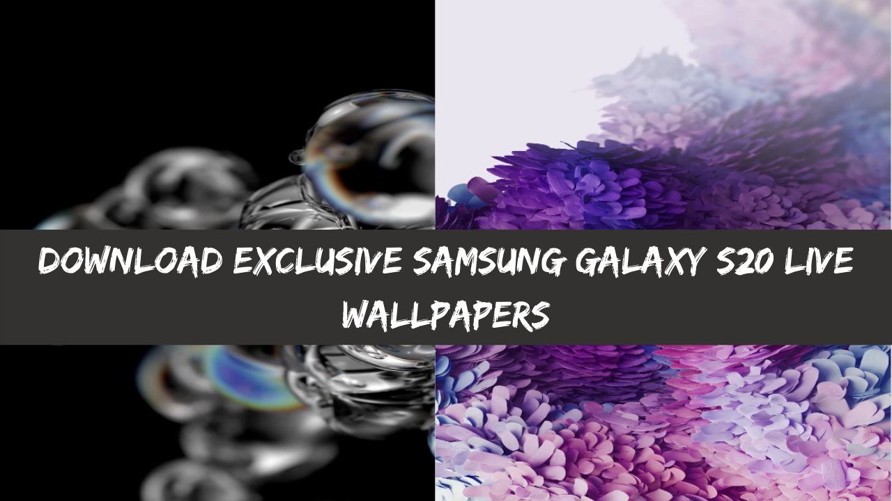 Download Exclusive Samsung Galaxy S20 Live Wallpapers Video Walls By Abhishek Shingan Medium