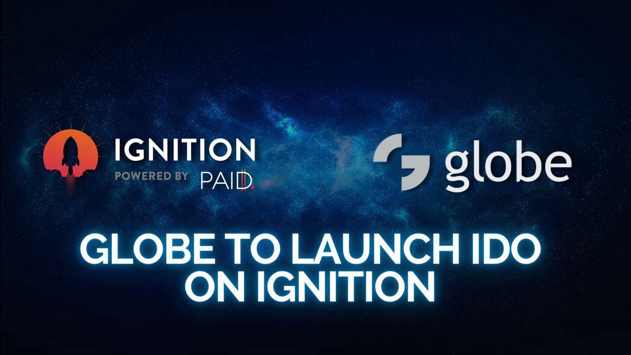 Globe to launch on PAID ignition