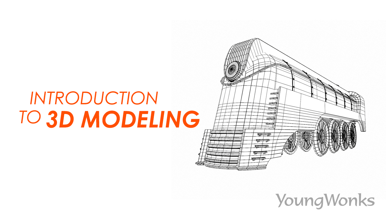 WHAT IS 3D MODELING - YoungWonks - Blogs for Kids, Parents