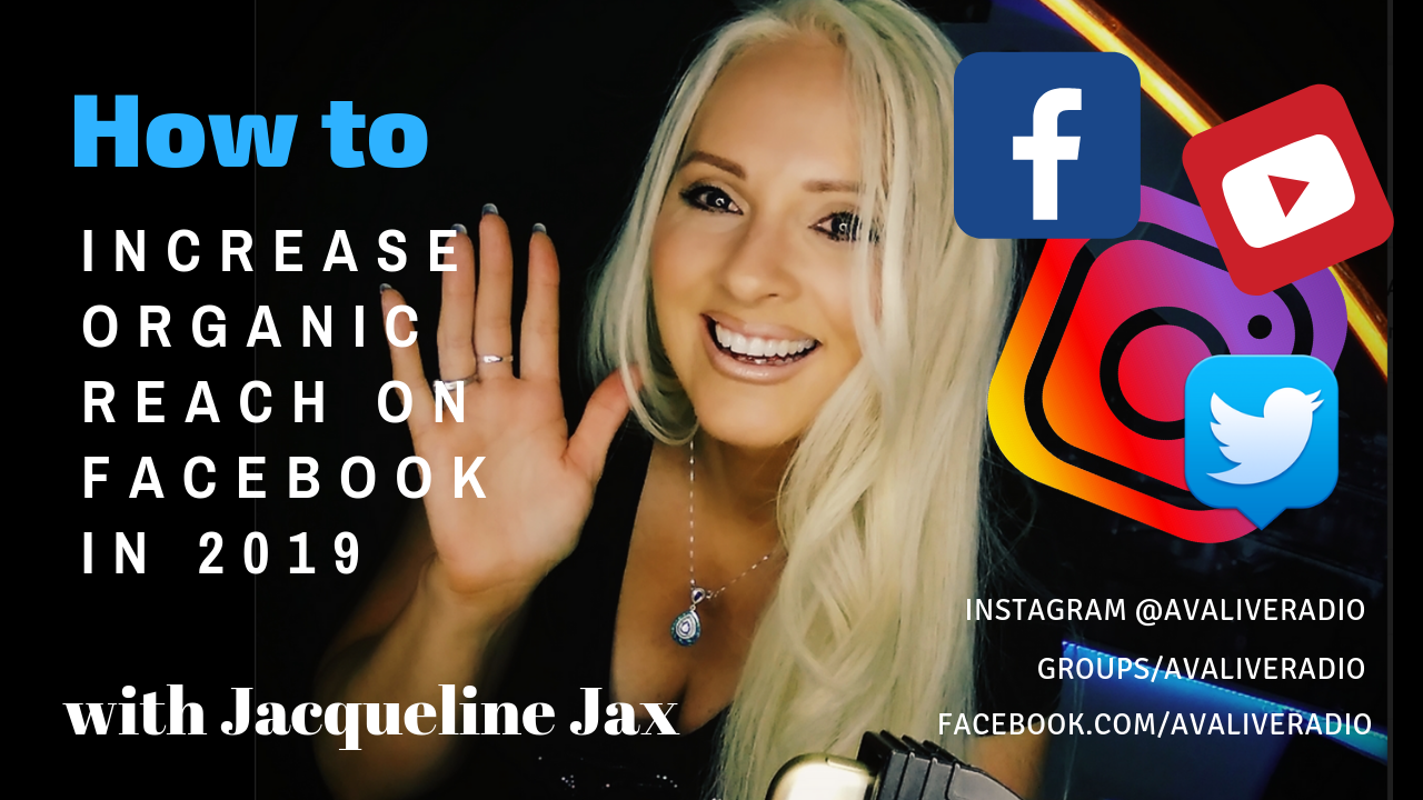 How to increase organic reach on Facebook in 2019 - AVA Live