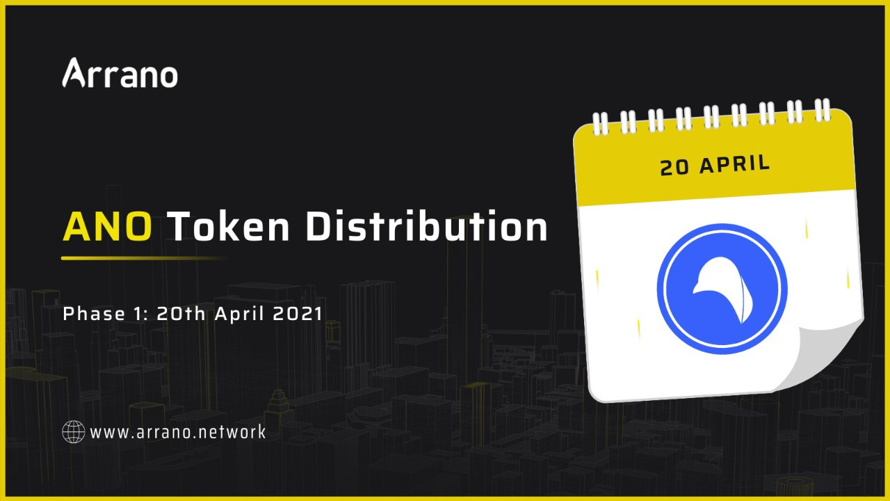 Arrano Network announces the distribution of ANO token. The tokens will be distributed to wallet from 20th April in phase 1 to successfully submitted wallets.