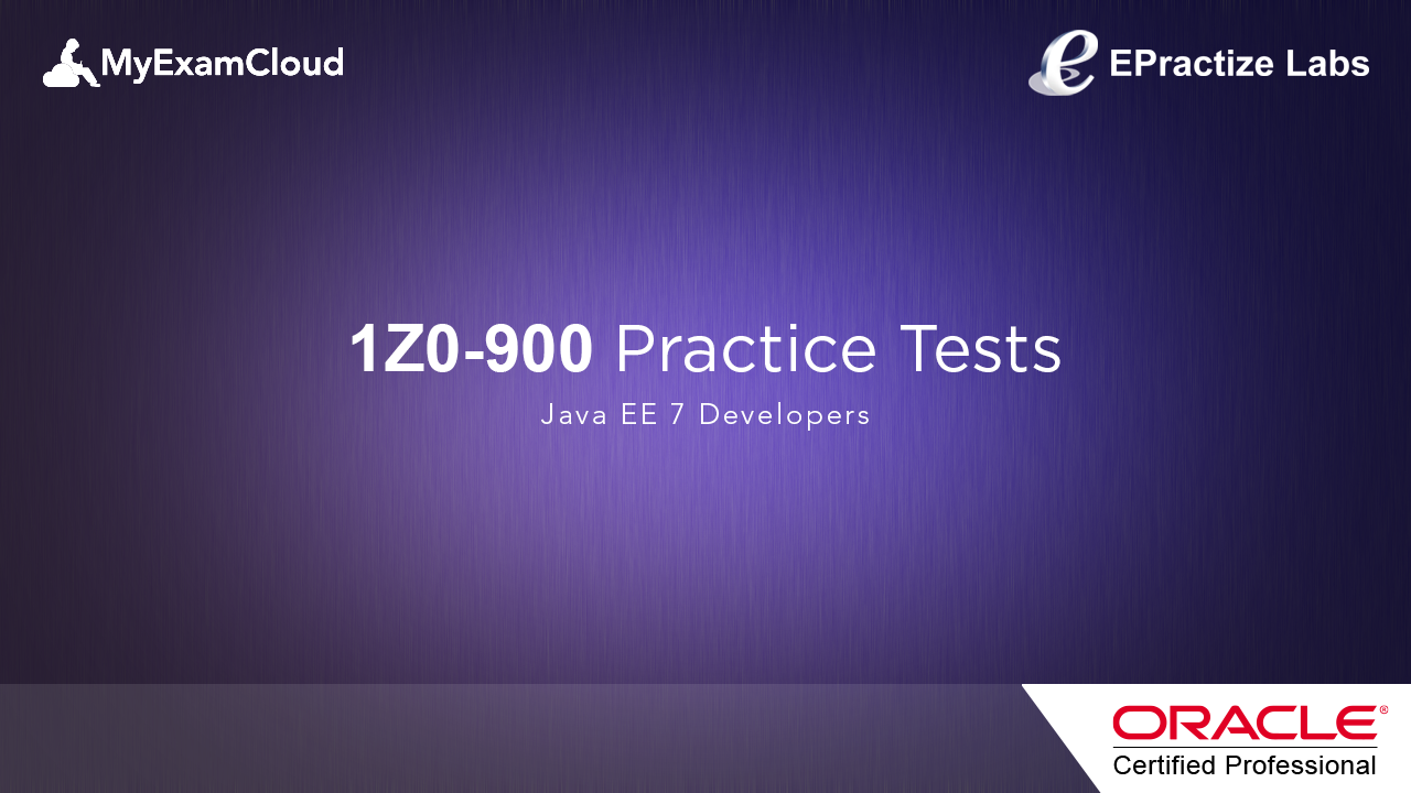 1Z0–900 Java EE 7 Application Developer Certification