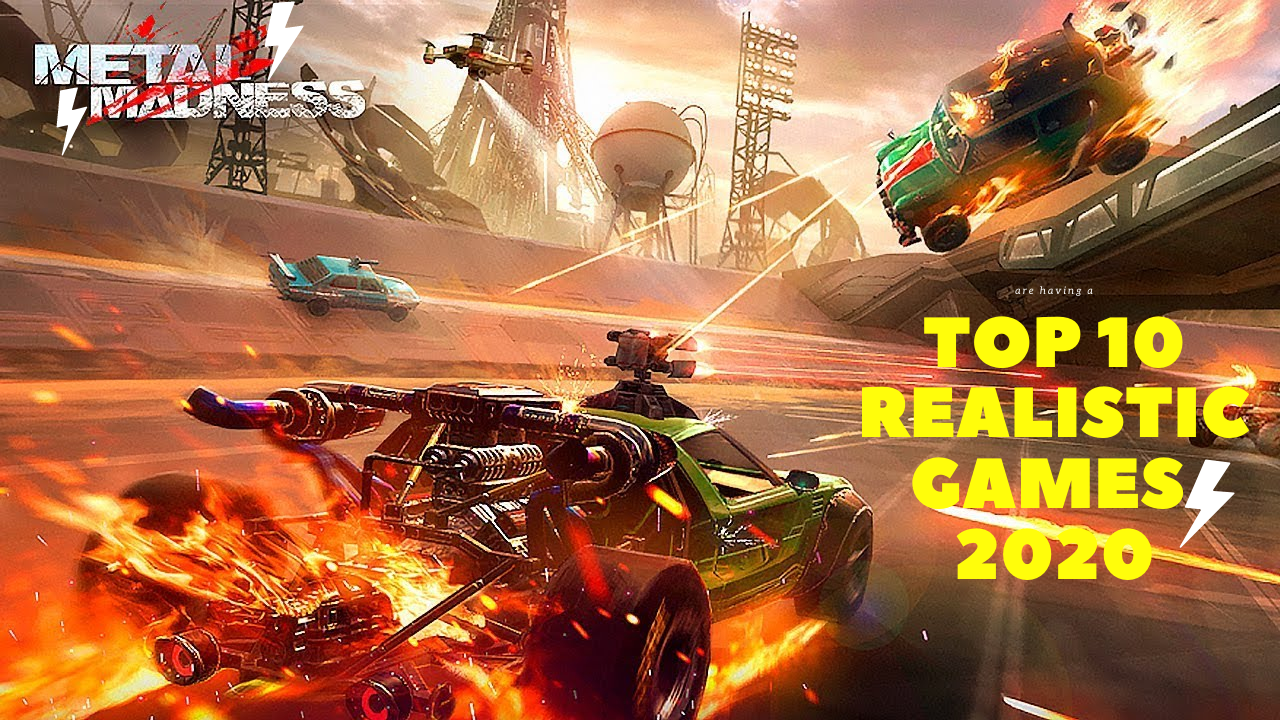 Top 10 Best Realistic Mobile Games 2020 Android And Ios Free Download By Saurabh Bedage Medium