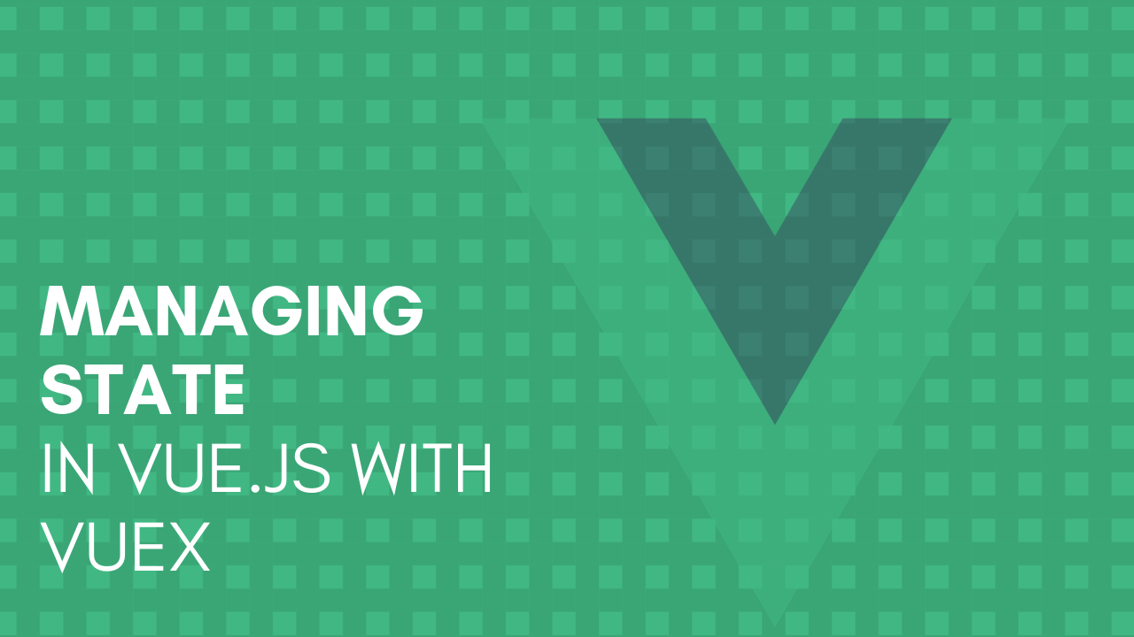 Managing state in Vue js with Vuex - ITNEXT