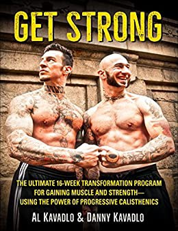 Download Ebook Get Strong The Ultimate 16 Week Transformation Program For Gaining Muscle And Strength Using The Power Of Progressive Calisthenics Full Books By Pablo12455456 Haidan56435 Dec 2020 Medium
