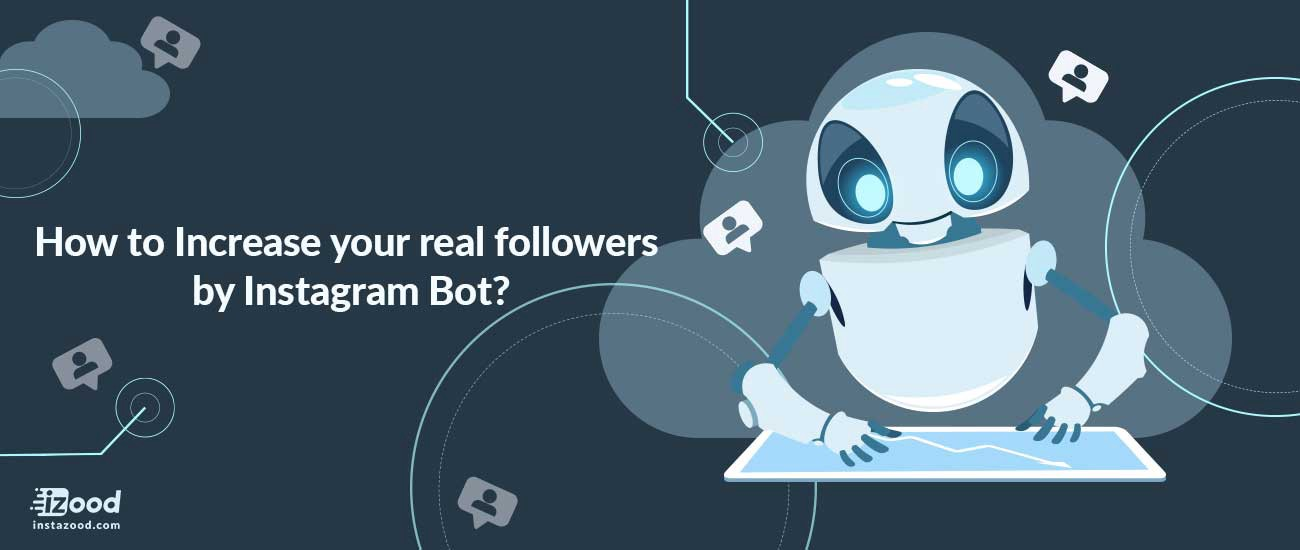 How to Increase your real Followers by Instagram Bot?