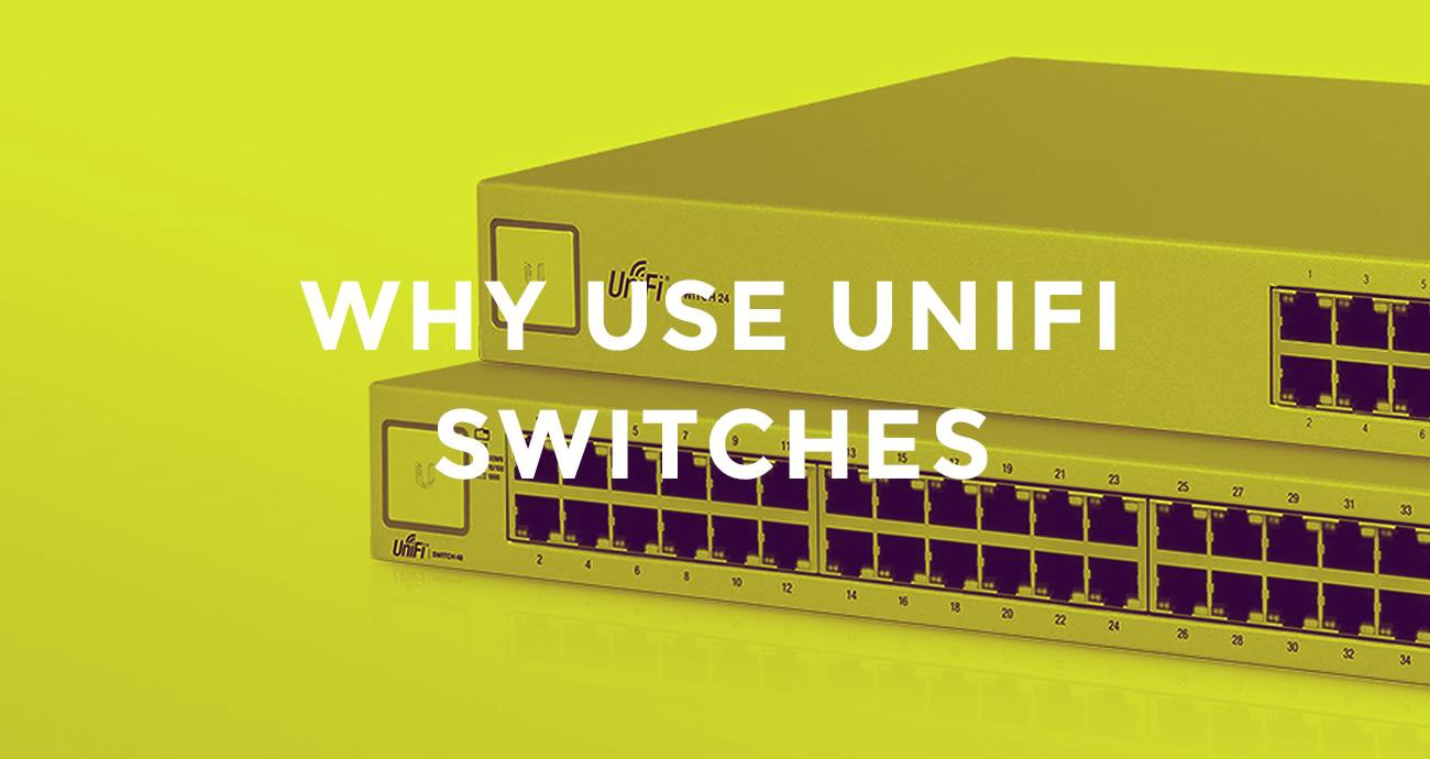 UniFi Switches in an Enterprise Environment - Beyond the