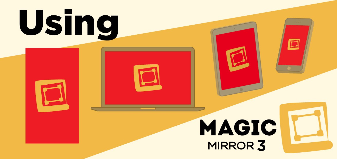 Using Magic Mirror 3 - MagicSketch Blog