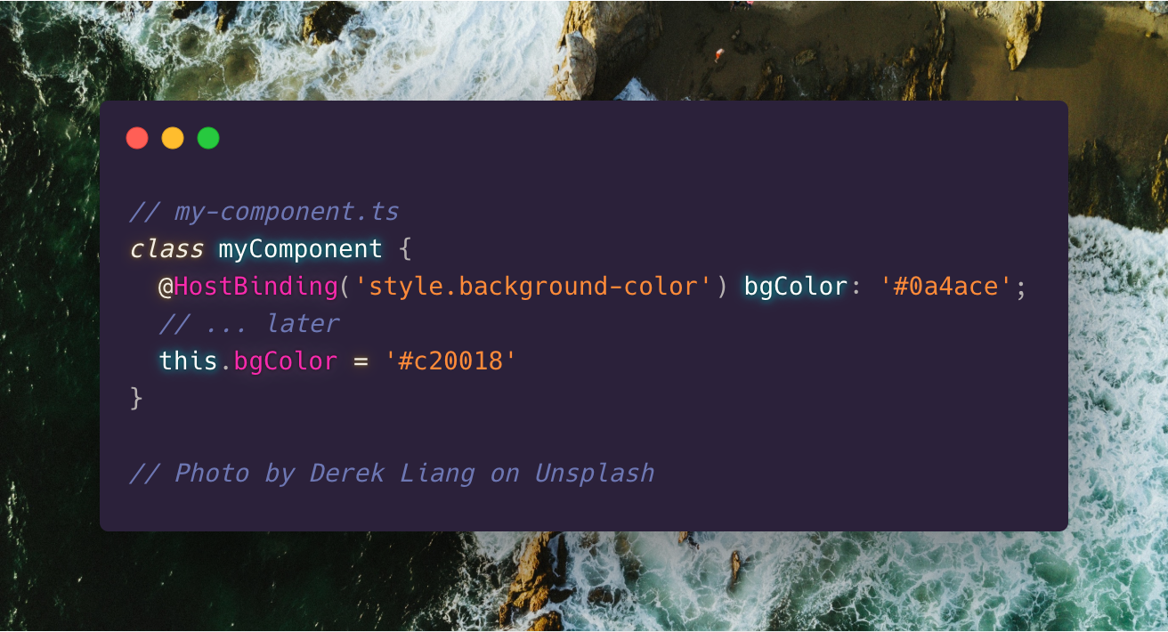 @HostBinding('style.background-color') bgColor: '#0a4ace'; //… later this.bgColor = '#c20018'