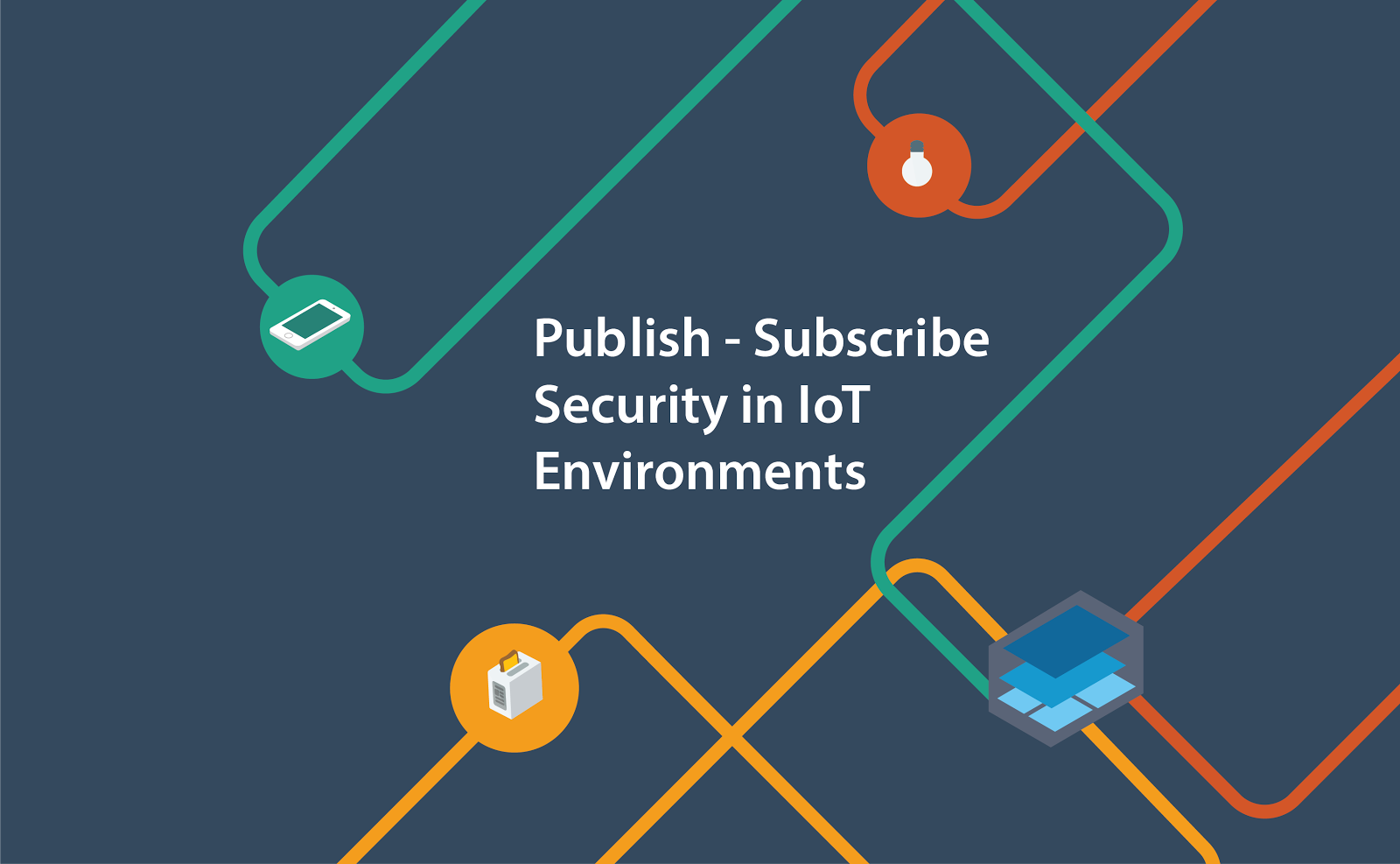 Publish-Subscribe Security in IoT Environments - Security Compass