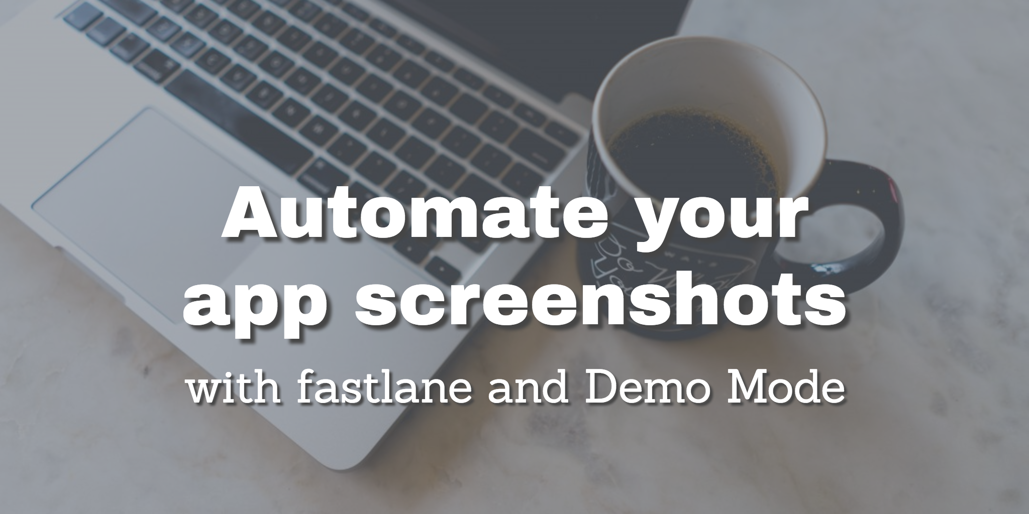 Automate your app screenshots - ProAndroidDev