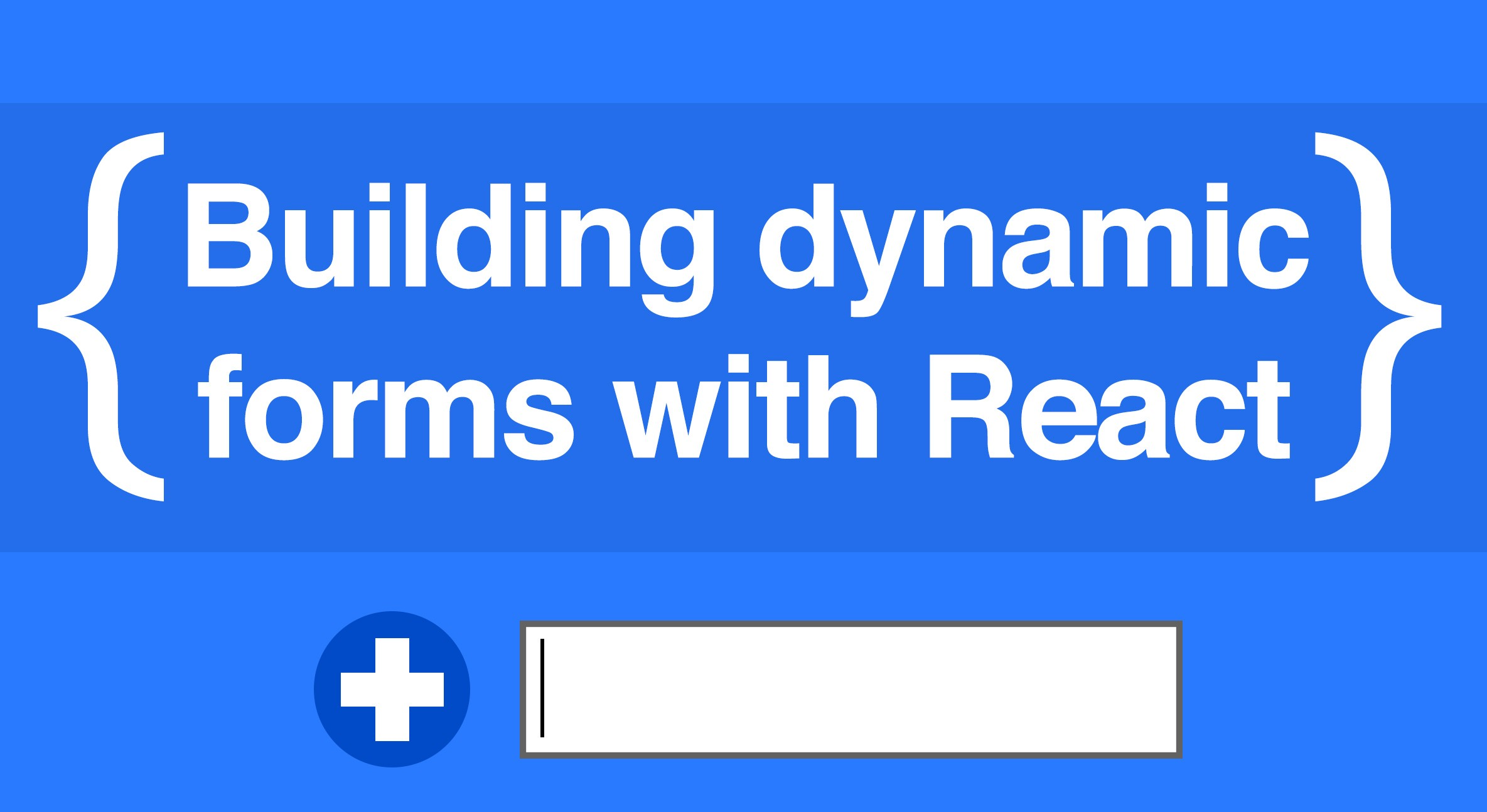 Building a Dynamic, Controlled Form with React - ITNEXT