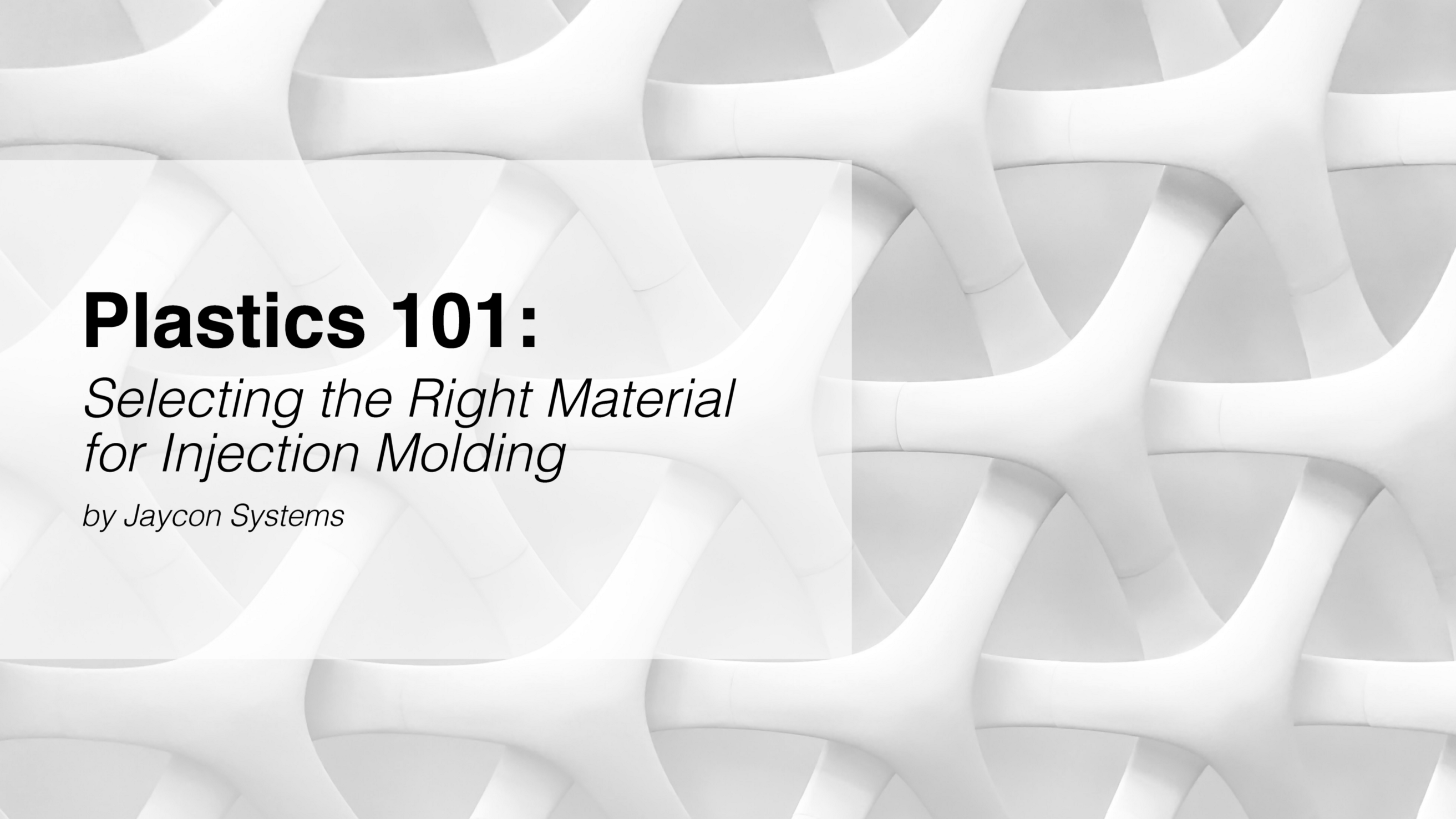 Plastics 101: Selecting the Right Material for Injection Molding