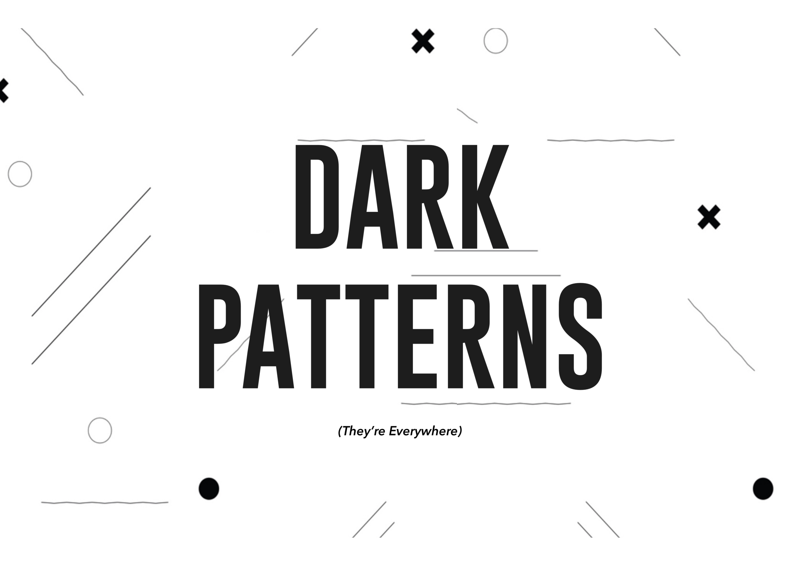 Dark patterns in UX: how designers should be responsible for their