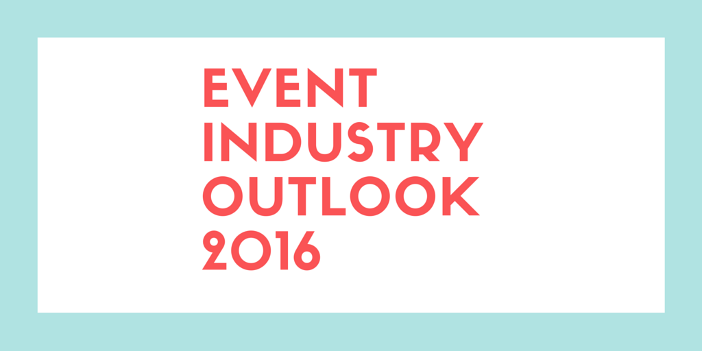 Event Industry Outlook 2016: - Eventgrid Blog