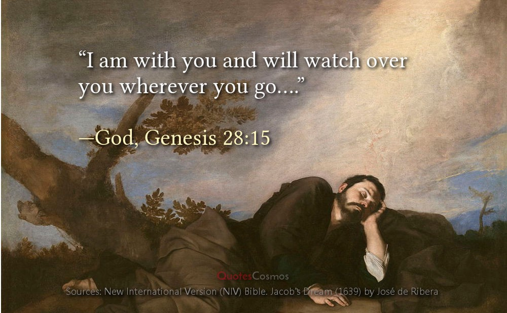 I am with you and will watch over you wherever you go