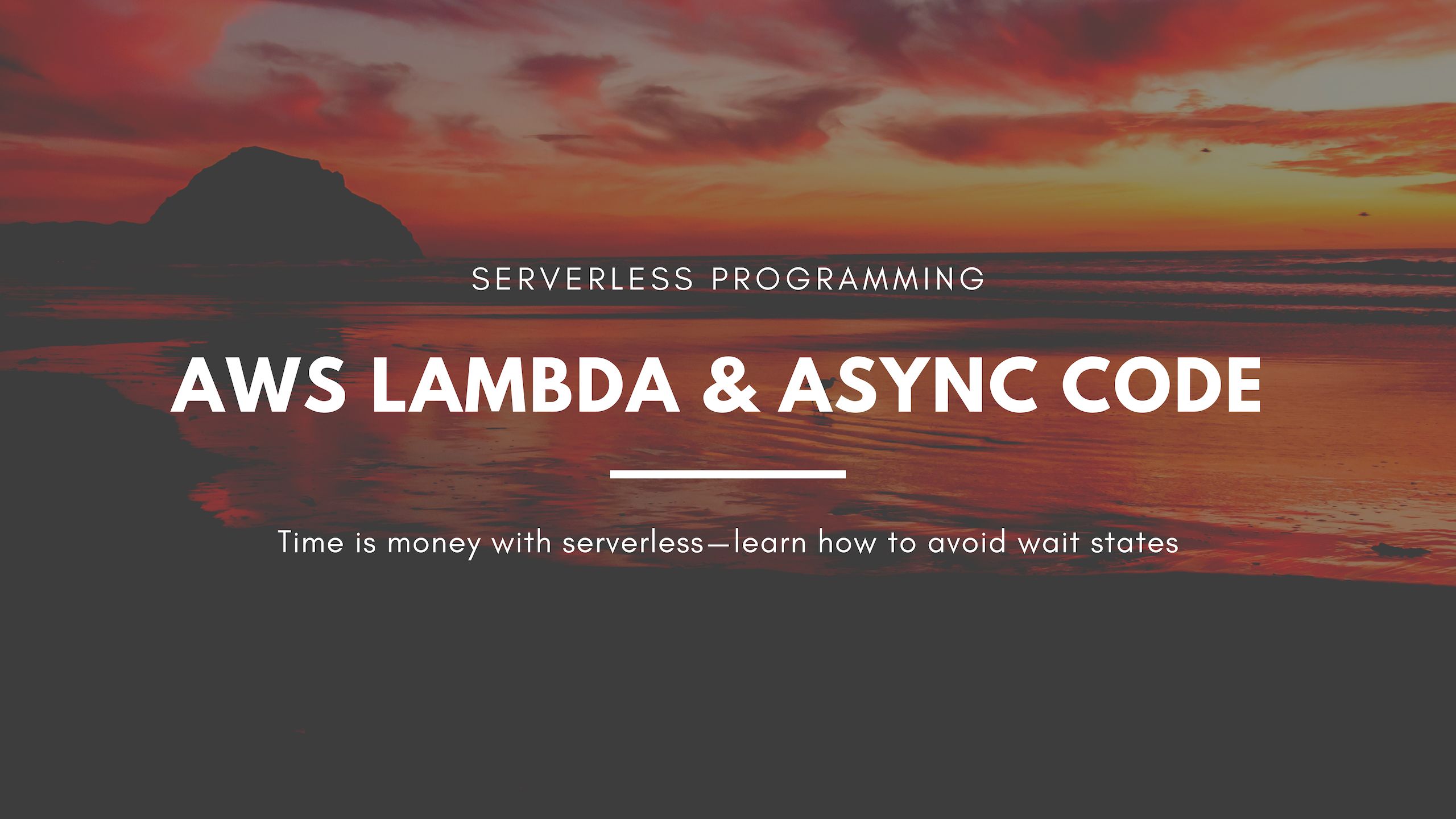Save time and money with AWS Lambda using asynchronous programming