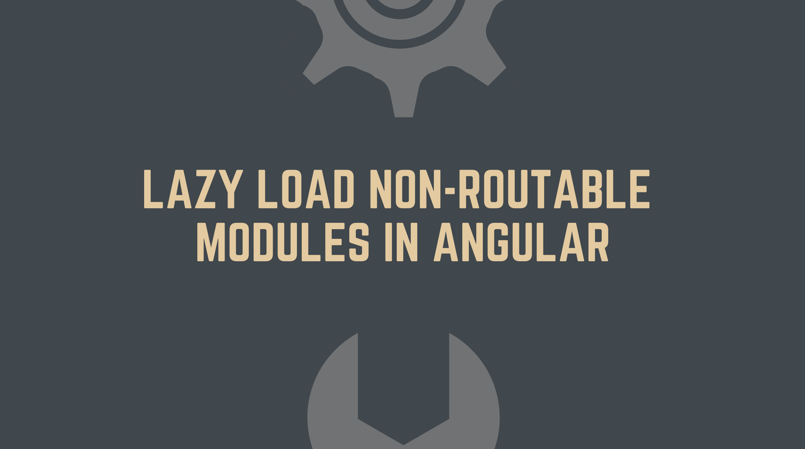 The Need for Speed: Lazy Load Non-Routable Modules in Angular 🏎