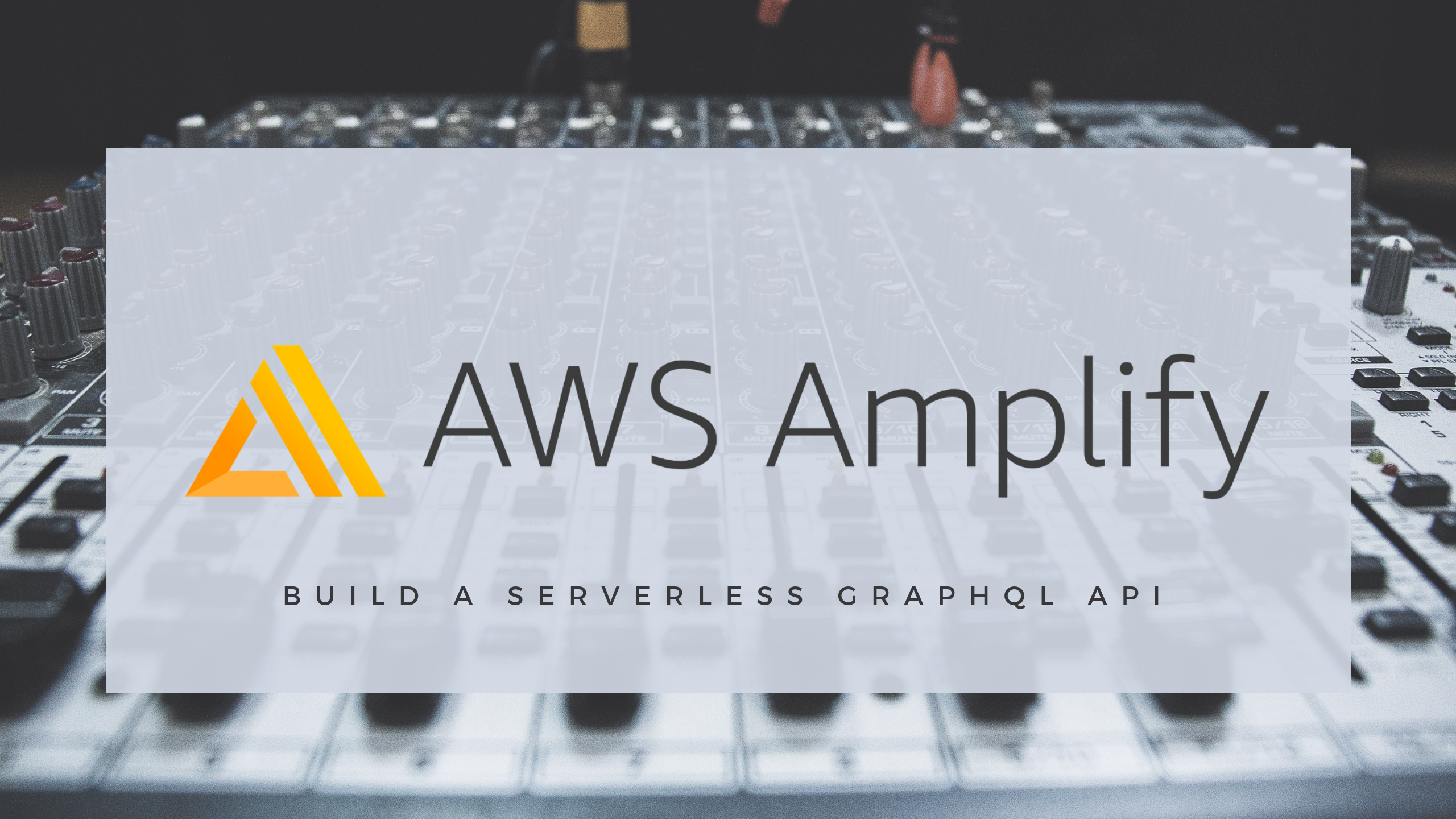 8 steps to building your own serverless GraphQL API using AWS Amplify
