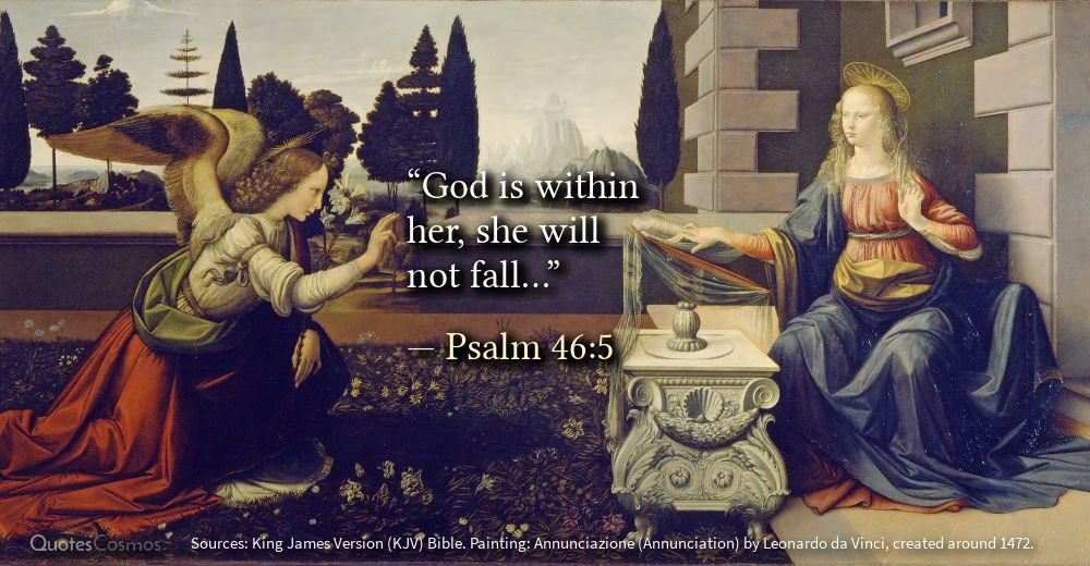 """God is within her, she will not fall…"""" — Psalm 46:5"""