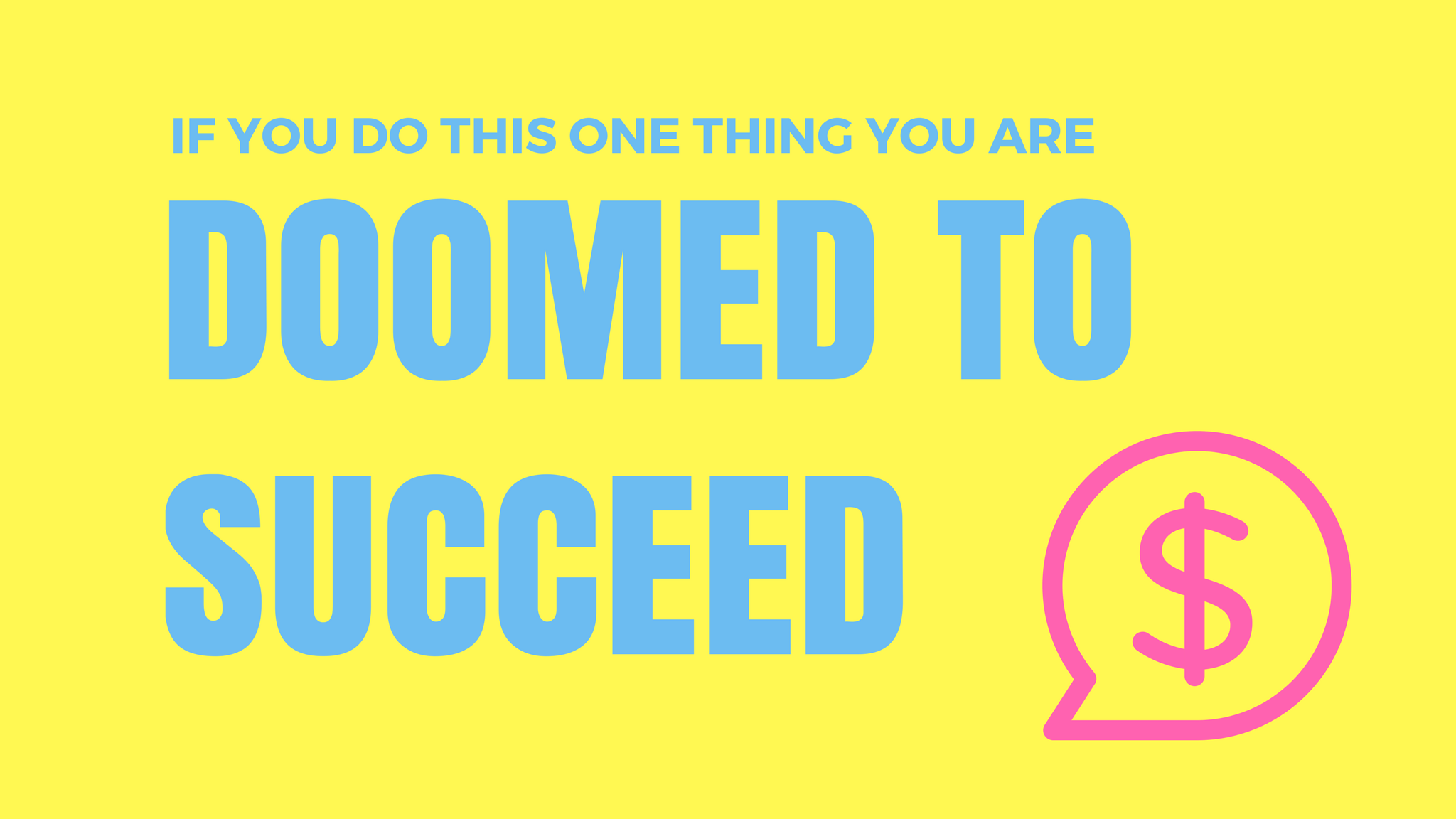 f76d56ecbea9 If you do this one thing your startup business model is doomed to succeed!
