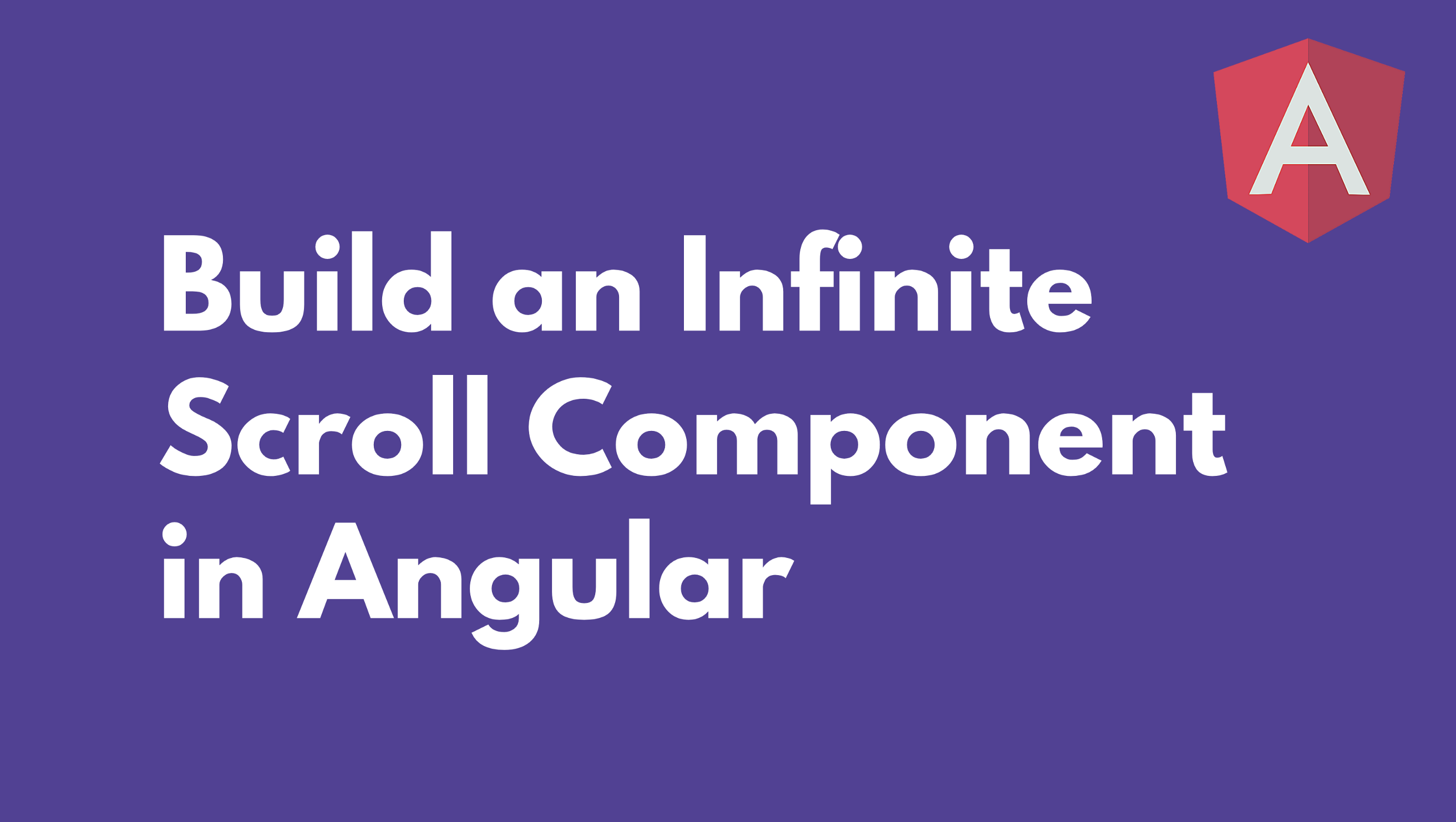 Build an Infinite Scroll Component in Angular - Netanel Basal