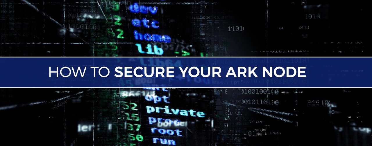 How To Secure Your ARK Node - ARK io | Blog