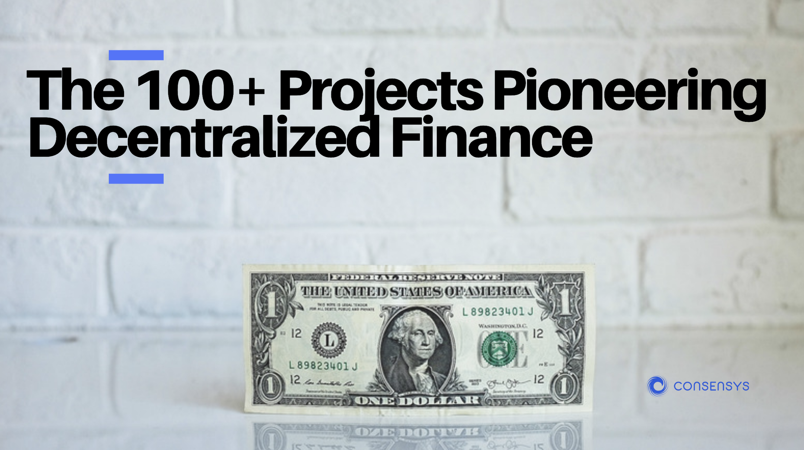 The 100+ Projects Pioneering Decentralized Finance - ConsenSys Media