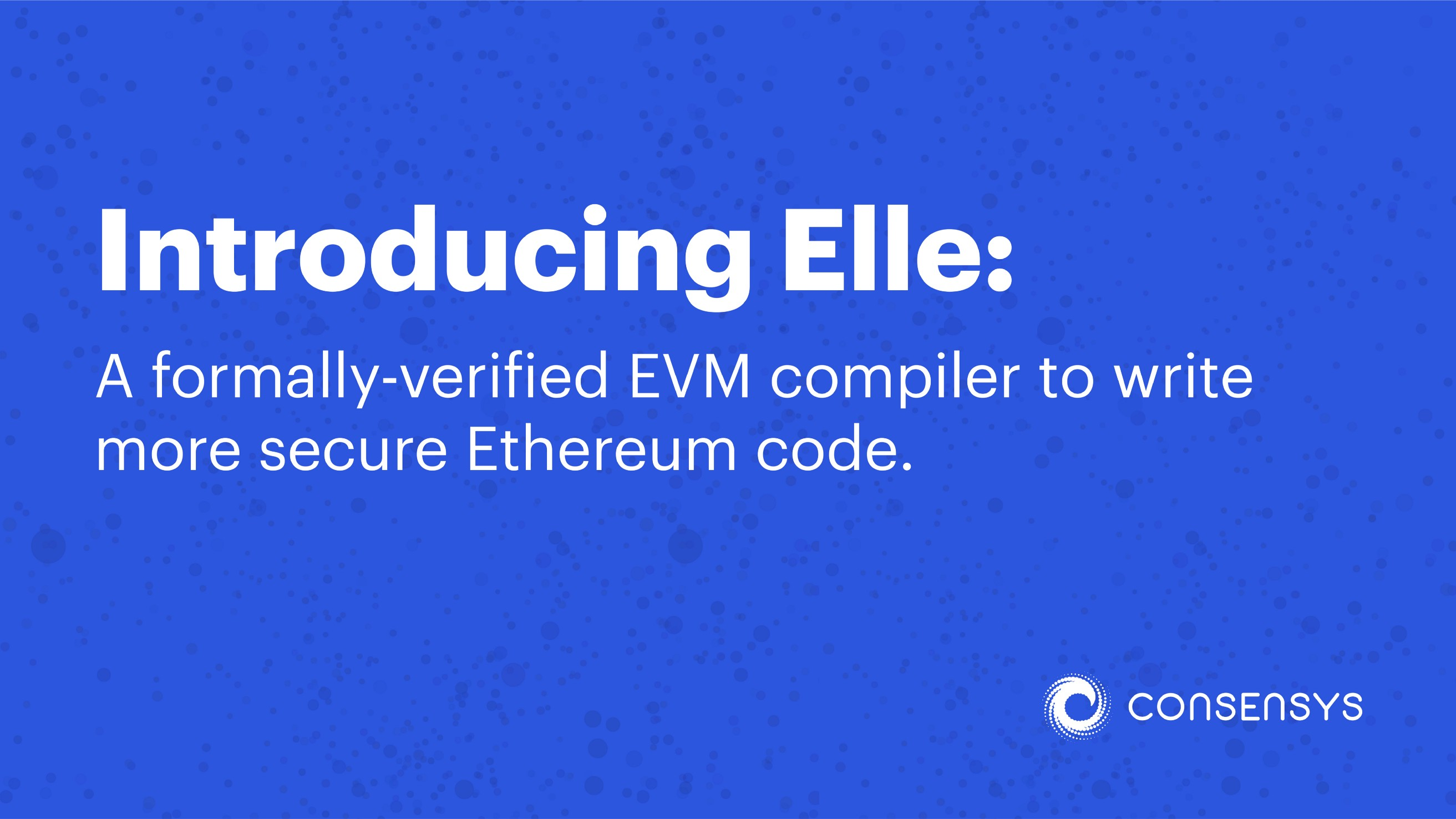 Introducing Elle: A formally-verified EVM compiler to write more