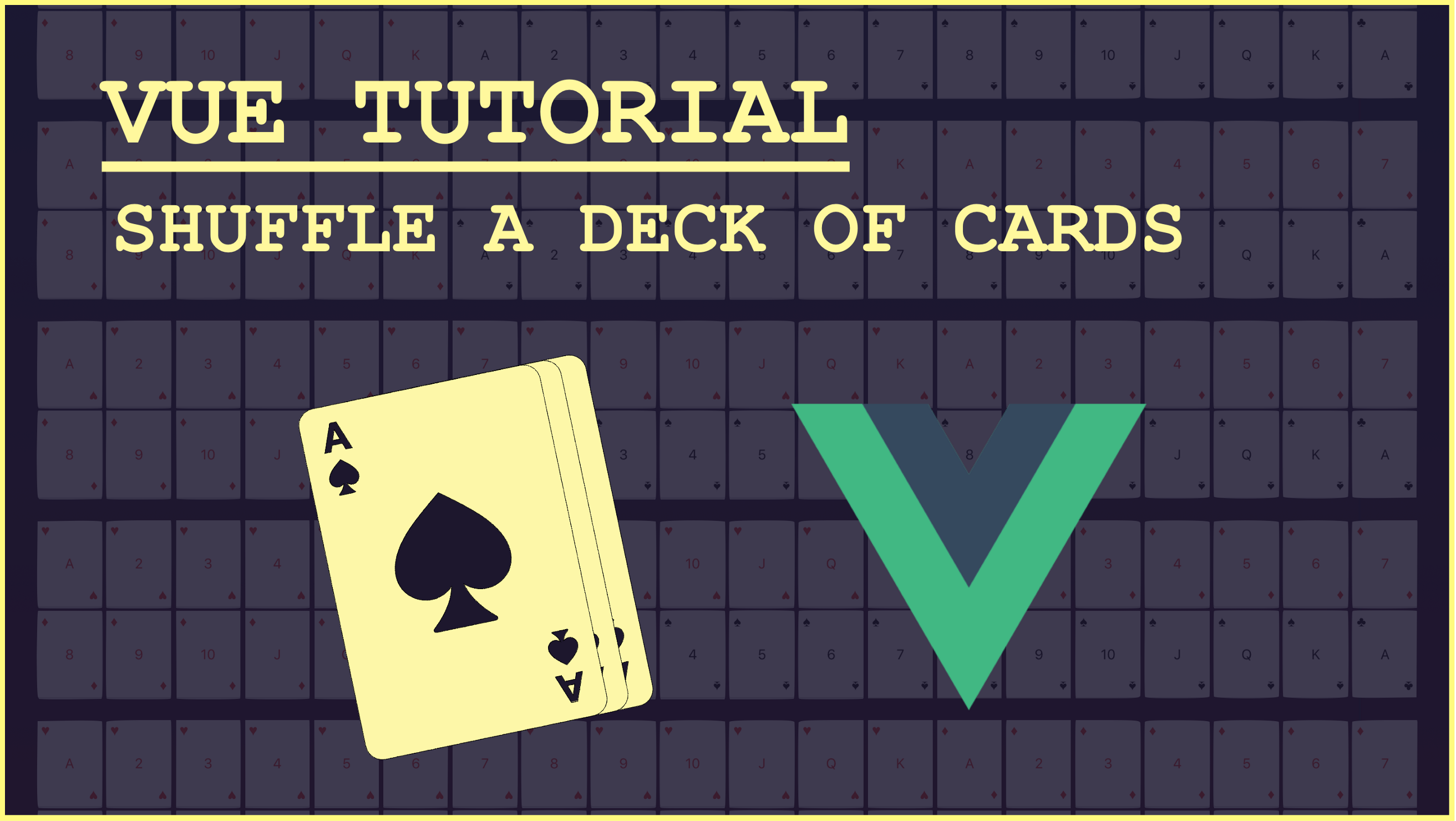 Tutorial - Shuffle a Deck of Cards in Vue js - Fullstack io - Medium