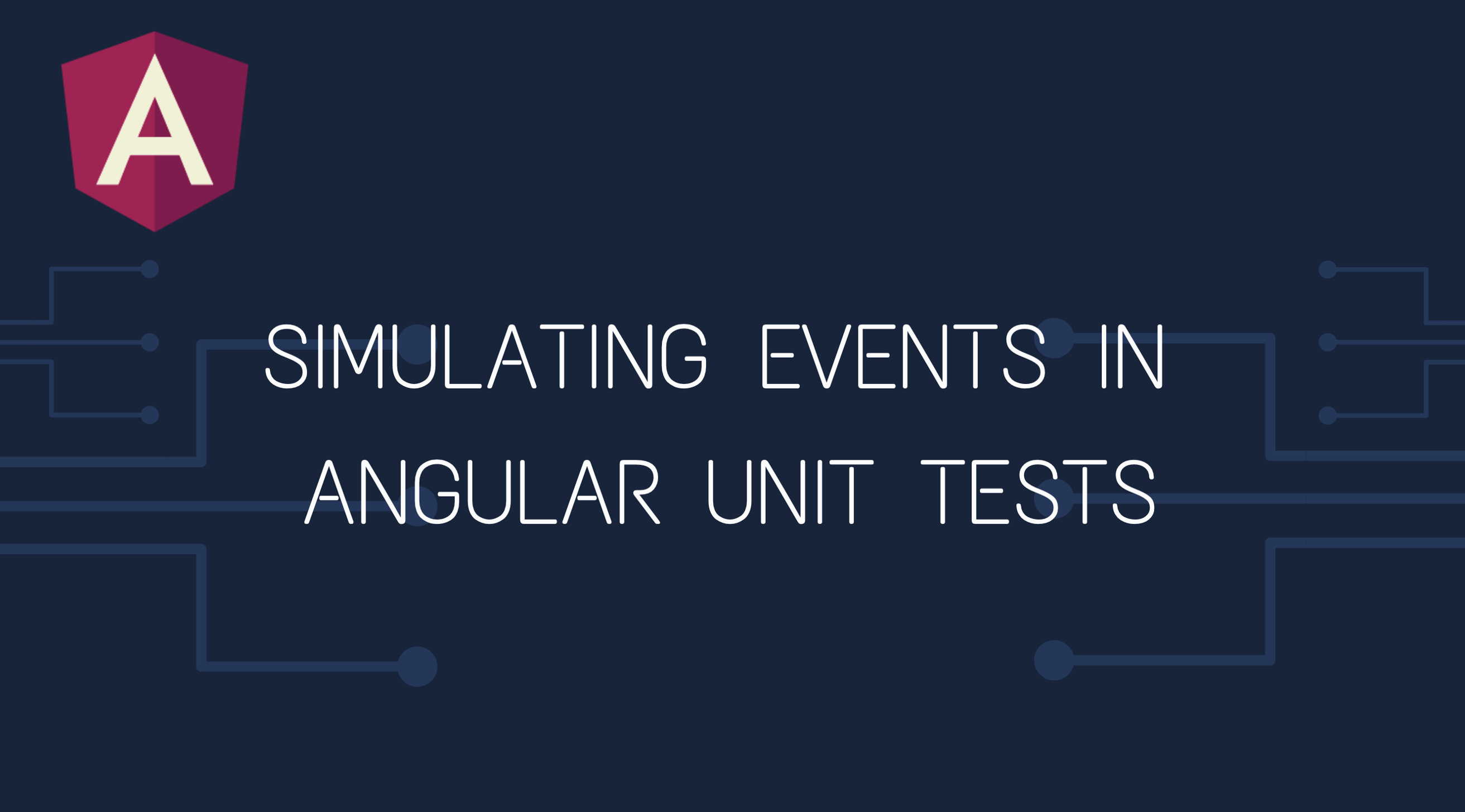 Simulating Events in Angular Unit Tests - Netanel Basal