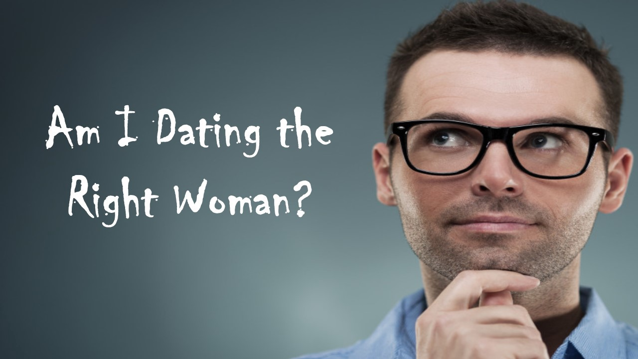 how to know if you are dating the right person