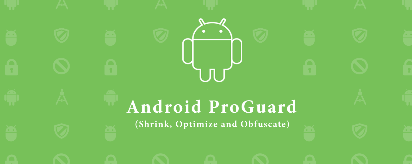Pro-guard set up for android apps - Kishor Sutar - Medium