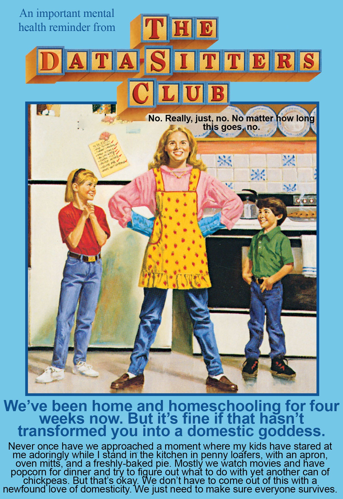 a cover of a babysitter's club book altered to say that it's fine if you're not a domestic goddess during quarantine.